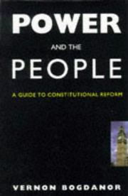 Power and the People - A Guide to Constitutional Reform by V. Bogdanor, Vernon Bogdanor