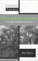 Cover of: Postmodern wetlands | Rodney James Giblett
