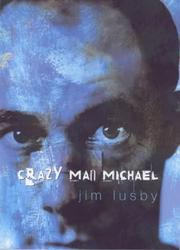 Cover of: Crazy Man Michael | Jim Lusby
