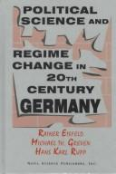Cover of: Political science and regime change in 20th century Germany | Rainer Eisfeld