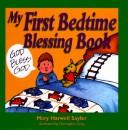 Cover of: My first bedtime blessing book | Mary Harwell Sayler