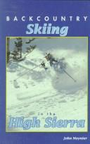 Cover of: Backcountry skiing in the High Sierra