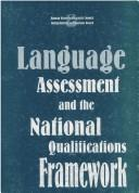 Cover of: Language assessment and the national qualifications framework |