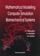 Cover of: Mathematical modelling and computer simulation of biomechanical systems | A. V. Zinkovsky