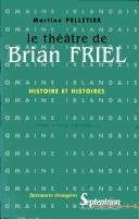 Le théâtre de Brian Friel by Martine Pelletier