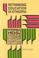 Cover of: Rethinking education in Ethiopia