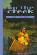 Cover of: Up the creek | Kevin Callan