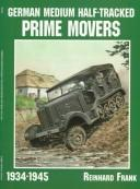 Cover of: German medium half-tracked prime movers