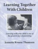 Cover of: Learning together with children