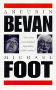 Aneurin Bevan by Michael Foot