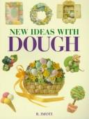 Cover of: New ideas with dough