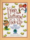 Cover of: Keep the buttered side up: food superstitions from around the world