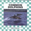 Cover of: Common dolphins | John F. Prevost