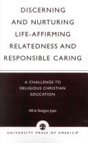 Cover of: Discerning and nurturing life-affirming relatedness and responsible caring