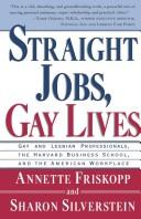 Cover of: Straight jobs, gay lives by Annette Friskopp
