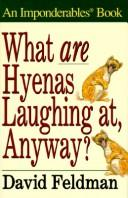 Cover of: What are hyenas laughing at, anyway?