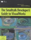 Cover of: The Smalltalk developer's guide to VisualWorks