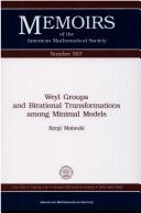 Cover of: Weyl groups and birational transformations among minimal models
