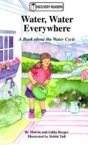 Cover of: Water, Water Everywhere: A Book About the Water Cycle (Discovery Readers)
