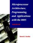 Cover of: Microprocessor architecture, programming, and applications with the 8085 by Ramesh S. Gaonkar