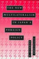 Cover of: The new multilateralism in Japan's foreign policy