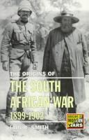Cover of: The origins of the South African War, 1899-1902