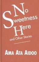 Cover of: No sweetness here and other stories