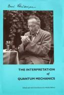 Cover of: The interpretation of quantum mechanics: Dublin seminars (1949-1955) and other unpublished essays