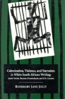 Cover of: Colonization, violence, and narration in white South African writing