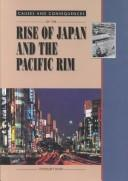 Cover of: Causes and consequences of the rise of Japan and the Pacific Rim | Ross, Stewart.