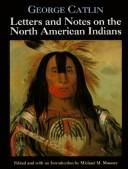 Cover of: Letters and notes on the North American Indians by George Catlin