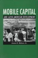 Cover of: Mobile capital and Latin American development