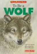 Cover of: To be a wolf