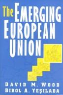 Cover of: The emerging European Union