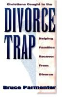 Cover of: Christians caught in the divorce trap
