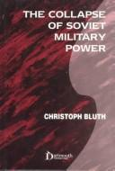 Cover of: The collapse of Soviet military power