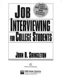 Cover of: Job interviewing for college students | John D. Shingleton