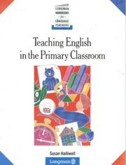 Cover of: Teaching English in the primary classroom | Susan Halliwell