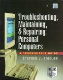 Cover of: Troubleshooting, Maintaining, & Repairing Personal Computers: A Technical Guide/Book and Disk