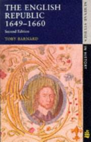 Cover of: The English Republic, 1649-1660 | T. C. Barnard