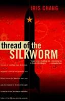 Cover of: Thread of the silkworm | Iris Chang
