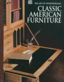Cover of: Classic American furniture. |
