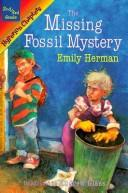 Cover of: The missing fossil mystery | Herman, Emily.