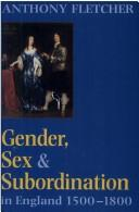 Cover of: Gender, sex, and subordination in England, 1500-1800 | Anthony Fletcher