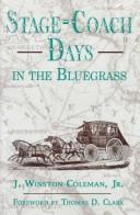 Stage-coach days in the Bluegrass by J. Winston Coleman
