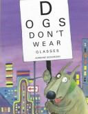 Cover of: Dogs don't wear glasses