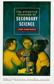 Cover of: effective teaching of secondary science | Parkinson, John