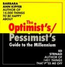 Cover of: The optimist's/pessimist's guide to the millennium
