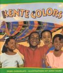 Cover of: Kente colors | Deborah M. Newton Chocolate