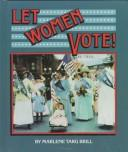 Cover of: Let women vote!